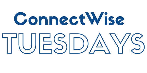 ConnectWise Tuesdays